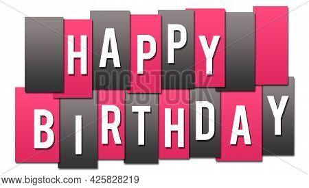 Happy Birthday Text Written Over Pink Grey Background.