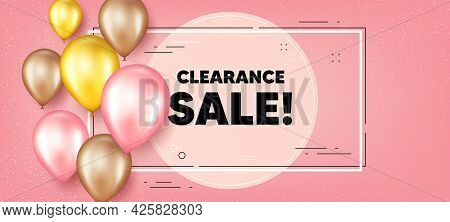 Clearance Sale Text. Balloons Frame Promotion Banner. Special Offer Price Sign. Advertising Discount