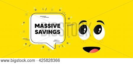 Massive Savings Text. Cartoon Face Chat Bubble Background. Special Offer Price Sign. Advertising Dis