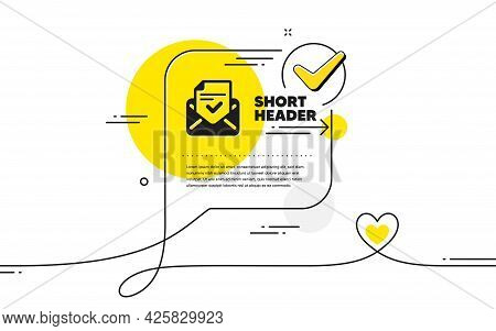Approved Mail Icon. Continuous Line Check Mark Chat Bubble. Accepted Or Confirmed Sign. Document Sym
