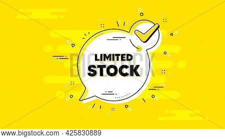 Limited Stock Sale. Check Mark Yellow Chat Banner. Special Offer Price Sign. Advertising Discounts S