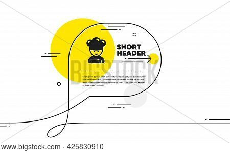 Cooking Chef Icon. Continuous Line Chat Bubble Banner. Sous-chef Sign. Food Preparation Symbol. Cook
