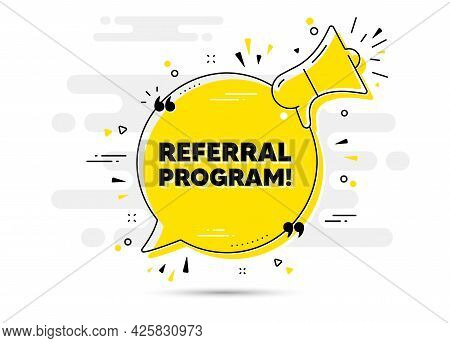 Referral Program Text. Alert Megaphone Chat Bubble Banner. Refer A Friend Sign. Advertising Referenc