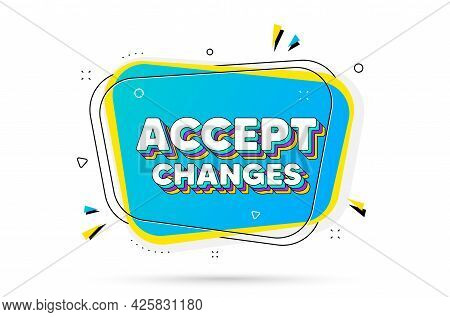 Accept Changes Motivation Message. Chat Bubble With Layered Text. Motivational Slogan. Inspiration T