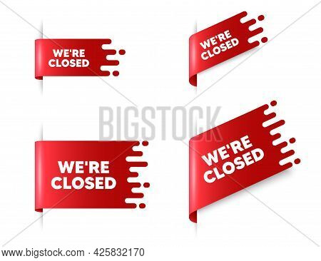 We Are Closed Text. Red Ribbon Tag Banners Set. Business Closure Sign. Store Bankruptcy Symbol. Clos