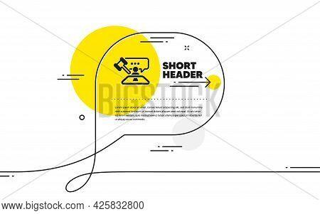 Judge Hammer Icon. Continuous Line Chat Bubble Banner. Court Judgement Sign. Legal Law Symbol. Judge