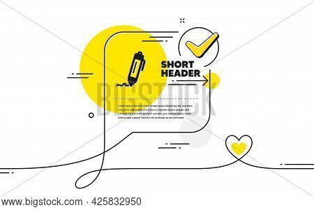 Signature Icon. Continuous Line Check Mark Chat Bubble. Written Pen Sign. Education Symbol. Signatur