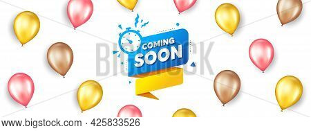 Coming Soon Paper Banner. Promotion Ad Banner With 3d Balloons. Timer Announcement Tag. New Open Tim