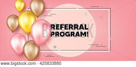 Referral Program Text. Balloons Frame Promotion Banner. Refer A Friend Sign. Advertising Reference S