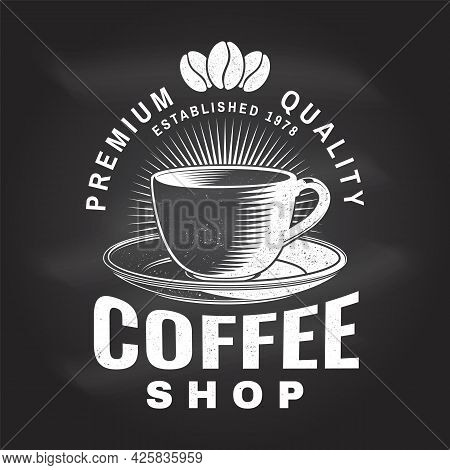 Coffe Shop Logo, Badge Template On The Chalkboard. Vector . Typography Design With Coffee Cup Silhou
