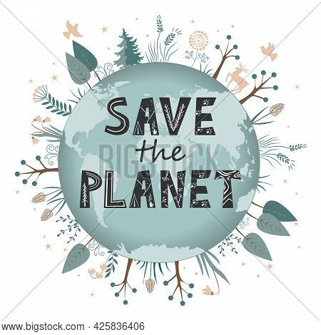 Save Our Planet Earth, Ecology Eco Environmental Protection, Climate Changes, Earth Day April 22. Ve