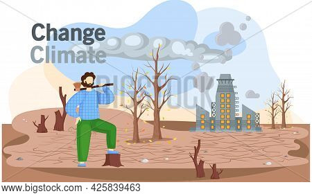 Dried, Hot And Empty Planet Globe. Change Climate, Saving Earth And Environmental Care. Woodcutter W