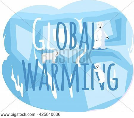 Placards And Posters Design Of Global Warming And Climate Change. Inscription Global Warming On Ice