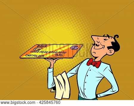Waiter With A Credit Card, The Restaurant Accepts Bank Cards