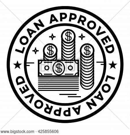 Loan Approved Isolated On White Sign , Badge, Stamp