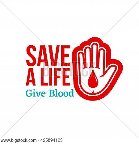 Donate Blood Vector Icon With Isolated Donor Hand And Red Drop Of Blood. Transfusion Medicine, Medic