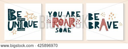 Set Of Motivational Quotes Be Brave Unique And Roarsome. Childish Card Or Poster With Cute Funny Phr