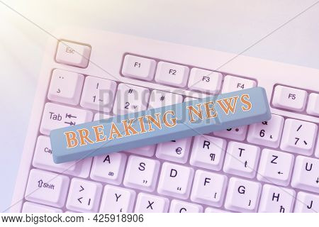 Conceptual Caption Breaking News. Business Idea Newly Received Current Information About An Occurred