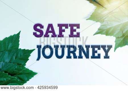 Inspiration Showing Sign Safe Journey. Concept Meaning Blessing Bid Farewell Drive Carefully Use Sea
