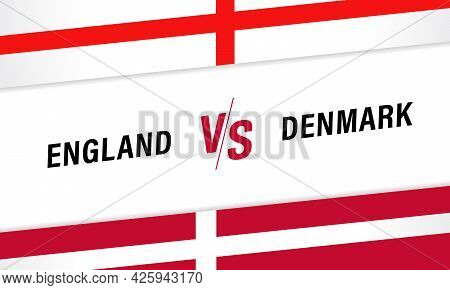 England Vs Denmark, Versus Letters For Football Competition. English And Danish National Team Soccer