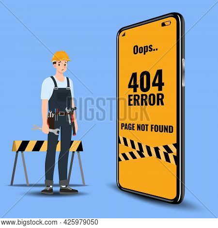 Flat Error 404 Sign Layout Yellow Screen On Mobile Phone. The Builder Standing Near A Large Cell Pho
