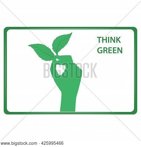 Green Leaf In Hand. Think Green. Environmental Protection Concept. Digital Sustainability.