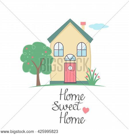 Handwritten Lettering Home Sweet Home. Residential Sweet Home With A Roof, Tree And Grass. Flat Vect
