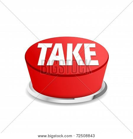 Time To Take Button Sign Template