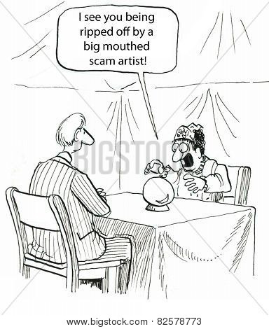 Cartoon of fortune teller with crystal ball saying to businessman, I see you being ripped off by a big mouthed scam artist. poster