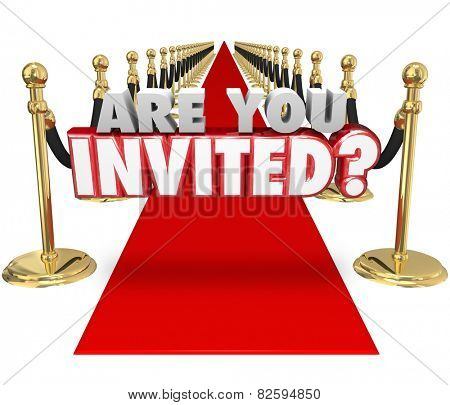Are You Invited 3d words on a red carpet asking if you're allowed to come to a special vip, exclusive party or event
