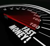 Fast Money words on speedometer to illustrate quick action and results in earning riches and wealth in investments, job or work poster