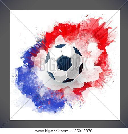 Background Football 2016 with soccer ball and Red, white and blue watercolor ink. Vector isolate soccer concept. Sport background with watercolor stain.