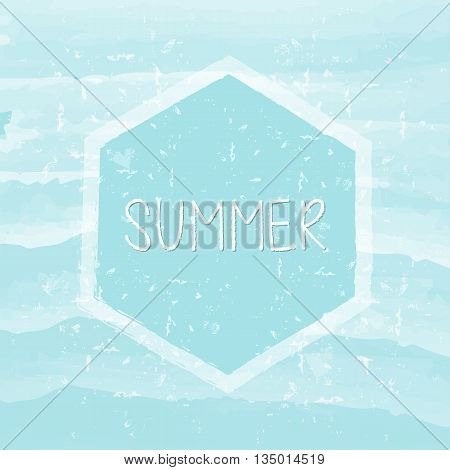 summer in hexagon over blue waves banner - text in frame over summery grunge drawn background holiday seasonal concept label