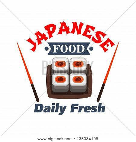 Sushi bar and japanese seafood restaurant badge design with maki sushi rolls on square plate with chopsticks on both sides and text Daily Fresh below. Cartoon style