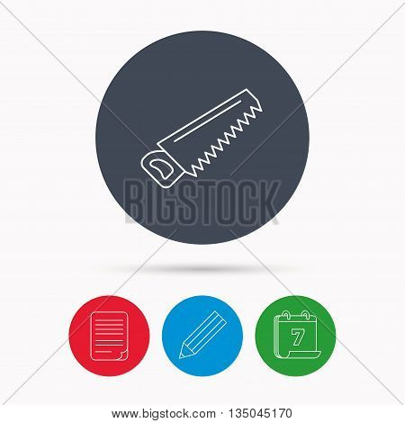 Saw icon. Carpentry equipment sign. Hacksaw symbol. Calendar, pencil or edit and document file signs. Vector