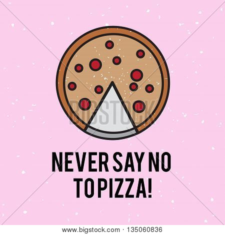 Never Say No To Pizza Vector Line Art Illustration With White Spots