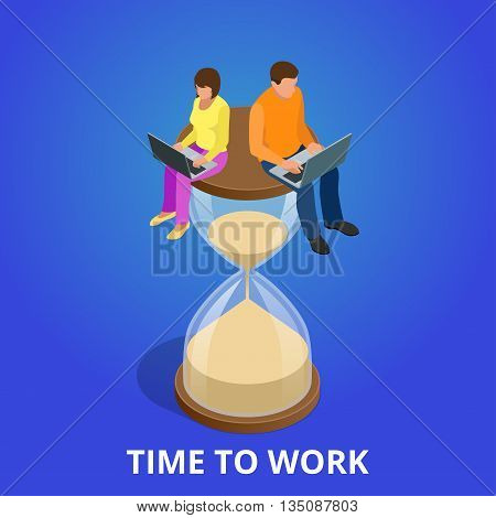 Time to work or Time management project plan schedule. Sand clock flat 3d vector isometric illustration. Hard working always on time to work. Businessman deadline hour time to work