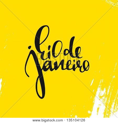 Rio de Janeiro inscription on a yellow background. Calligraphy handmade greeting cards, posters phrase Rio de Janeiro. Background watercolor brush yellow , Brazil carnival