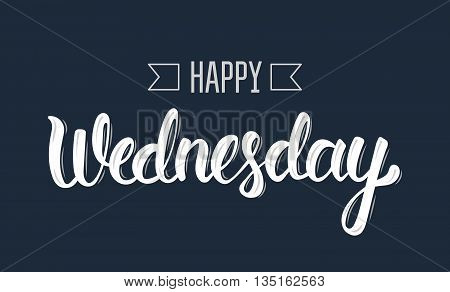 Happy wednesday. Trendy hand lettering quote fashion graphics art print for posters and greeting cards design. Calligraphic isolated quote in white ink. Vector illustration