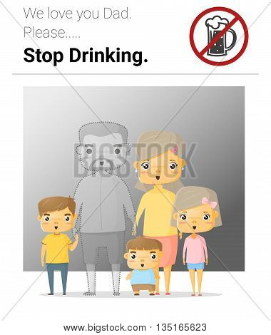 Family campaign daddy stop drinking , vector, illustration