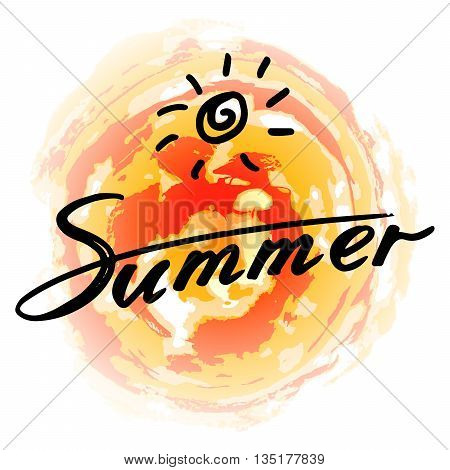 Summer: handwritten vector text  and sun symbol on a colorful background. Decoration poster with sun.  Summer calligraphy. The quote written by ink. Letters painted with a brush. Vector illustration.