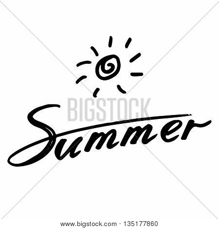 Summer: handwritten vector text  and sun symbol on a white background. Decoration poster with sun. Summer fun calligraphy. The quote written by ink. Letters painted with a brush. Vector illustration.