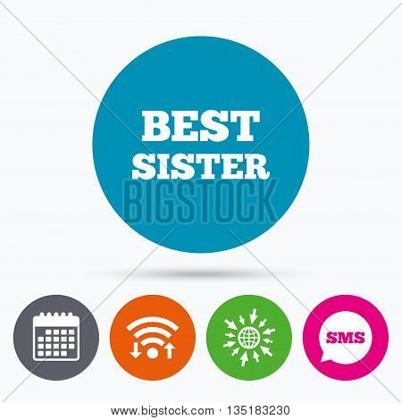 Wifi, Sms and calendar icons. Best sister sign icon. Award symbol. Go to web globe.