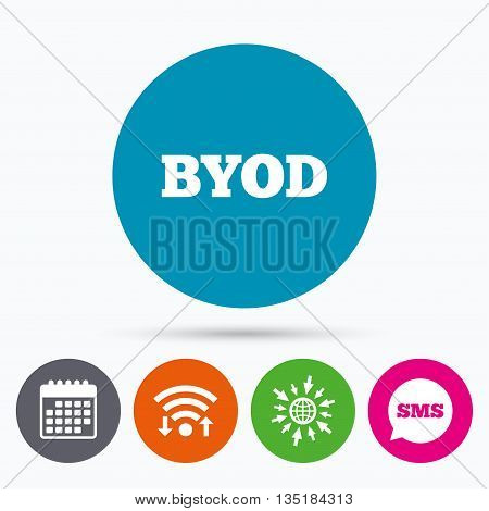 Wifi, Sms and calendar icons. BYOD sign icon. Bring your own device symbol. Go to web globe.