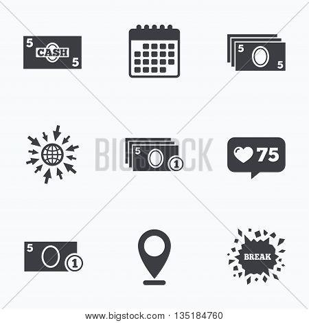 Calendar, like counter and go to web icons. Businessman case icons. Currency with coins sign symbols. Location pointer.