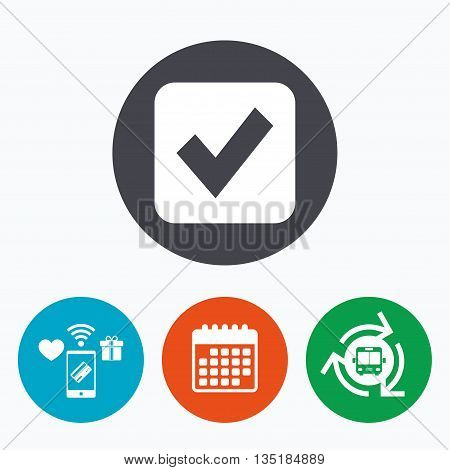 Check mark sign icon. Checkbox button. Mobile payments, calendar and wifi icons. Bus shuttle.