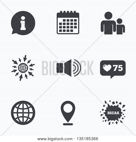Calendar, like counter and go to web icons. Information sign. Group of people and speaker volume symbols. Internet globe sign. Communication icons. Location pointer.