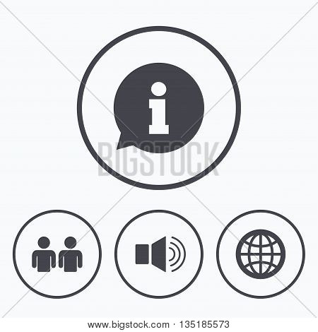Information sign. Group of people and speaker volume symbols. Internet globe sign. Communication icons. Icons in circles.