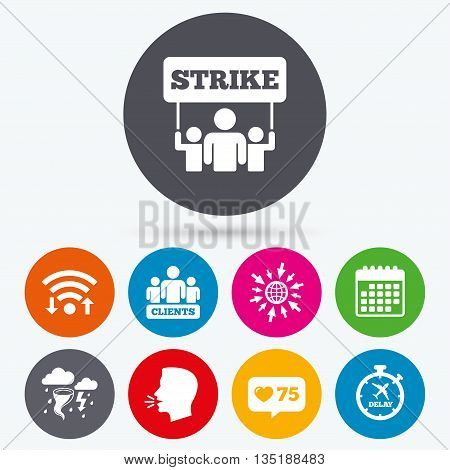 Wifi, like counter and calendar icons. Strike icon. Storm bad weather and group of people signs. Delayed flight symbol. Human talk, go to web.