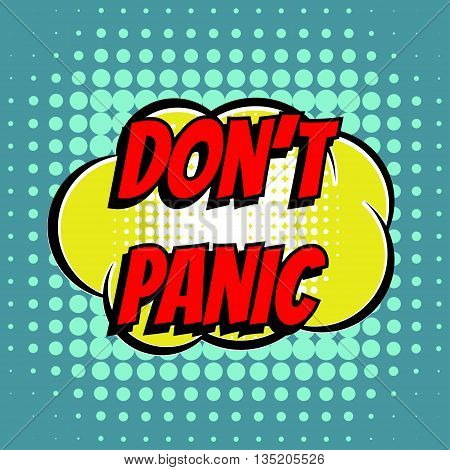 Dont panic comic book bubble text retro style